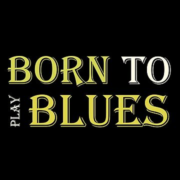 Born To Play Blues by vikisa