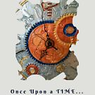 STEAMPUNK FANTASY GEARS, ONCE UPON A TIME FUNNY QUOTE by Nicola Furlong