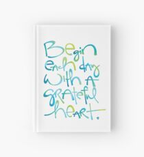 Begin Each Day With A Grateful Heart Hardcover Journal