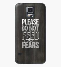 Do not feed the fears Hülle & Klebefolie für Samsung Galaxy