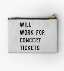 Will work for concert tickets Studio Pouch