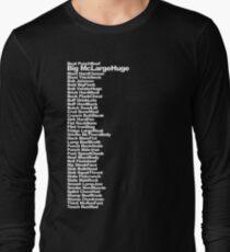 Big McLargeHuge Long Sleeve T-Shirt