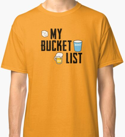 My Bucket List v2 Classic T-Shirt
