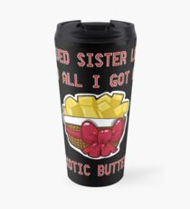 I Survived Sister Location and All I Got Was Exotic Butters  Travel Mug