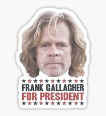 Frank Gallagher For President Sticker