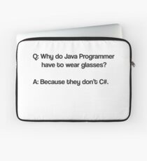 Why do java programmer have to wear glasses Laptop Sleeve