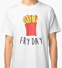 Fry Day Classic T-Shirt