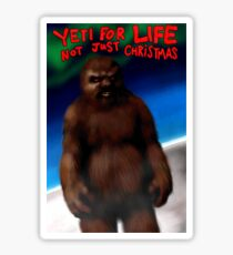 YETI FOR LIFE, NOT JUST CHRISTMAS Sticker