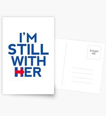I'm Still With Her Hillary Clinton Support Postcards