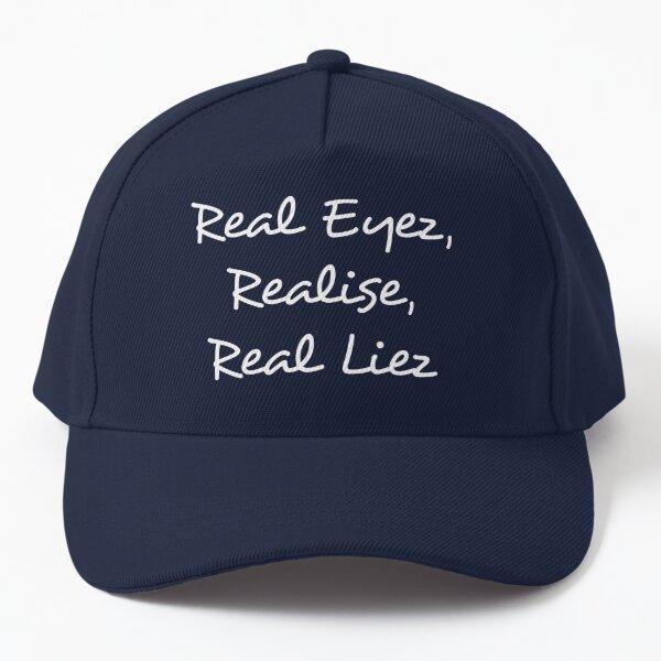 Real eyes, Realise, Real lies Baseball Cap