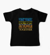 In this family we believe in Time traveland that Happiness can be found in the darkest of times, ThaT the Force is with us, AND The odds BE EVER in our favour,So let us go on an adventure TOGETHER Baby Tee