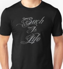 Such is Life in beautiful tattoo script tribal T-Shirt