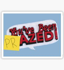you've been PRazed Sticker