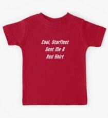 Cool, Starfleet Sent Me A Red Shirt (white text) Kids Tee