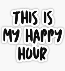 This is my happy hour! Sticker