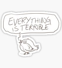 Everything Is Terrible Sticker