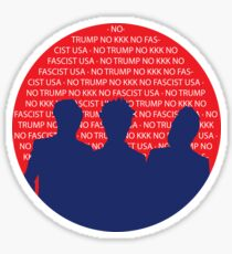 No Trump - No KKK - No Fascist USA Sticker