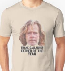 Frank Gallagher Father Of The Year Unisex T-Shirt