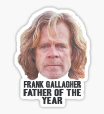Frank Gallagher Father Of The Year Sticker