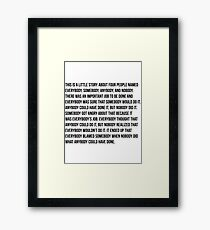 Everybody, Somebody, Anybody, Nobody Framed Print