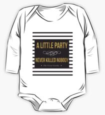 Classic a little party never killed nobody  One Piece - Long Sleeve