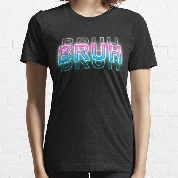 Bruh Essential T-Shirt