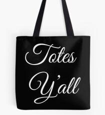 Totes Y'all Tote Bag