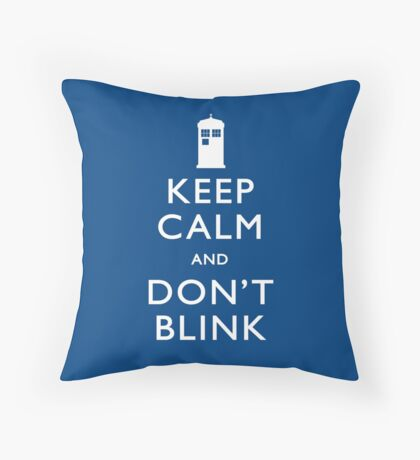 Keep Calm and Don't Blink Throw Pillow