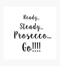 Prosecco Lovers Motto Photographic Print