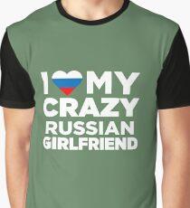 I Love My Crazy Russian Girlfriend Russia Native T-Shirt Graphic T-Shirt