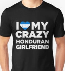 I Love My Crazy Honduran Girlfriend Cute Honduras T-Shirt Unisex T-Shirt