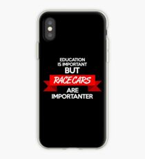 Education is important, but race cars are importanter! (2) iPhone Case