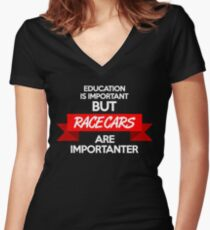 Education is important, but race cars are importanter! (2) Women's Fitted V-Neck T-Shirt