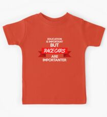 Education is important, but race cars are importanter! (2) Kids Tee