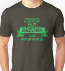 Education is important, but race cars are importanter! (5) T-Shirt