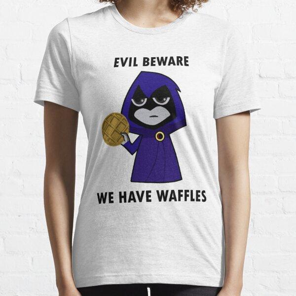 Evil Beware: We Have Waffles Essential T-Shirt