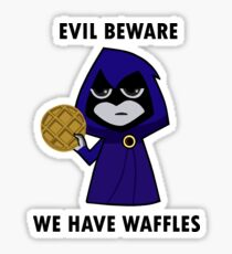 Evil Beware: We Have Waffles Sticker
