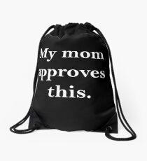 mom approves(white) Drawstring Bag