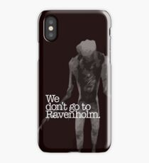 We Don't Go to Ravenholm. iPhone Case