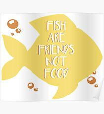 Póster Fish Are Friends Not Food