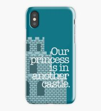 Our Princess Is In Another Castle. iPhone Case