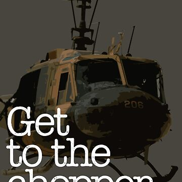 Get to the Chopper. by wordsonstuff