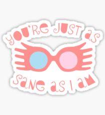 Just as Sane Sticker