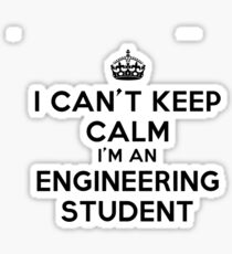 I CAN'T KEEP CALM I'M AN ENGINEERING STUDENT Sticker