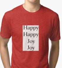 Happy Happy Joy Joy Tri-blend T-Shirt