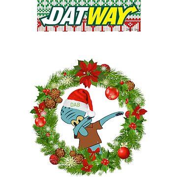 "DatWay Christmas Sweatshirts ""Dabbin' Squidward""  by 2MUDent"