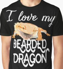 I love my bearded dragon Graphic T-Shirt