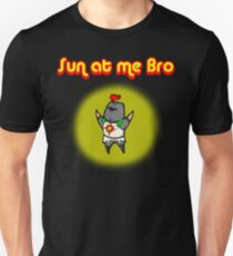 Sun At Me Bro! T-Shirt