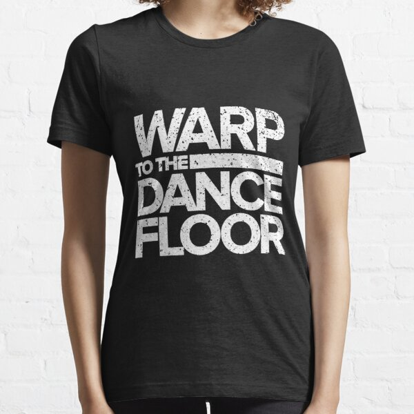 Warp to the Dance Floor (White) Essential T-Shirt