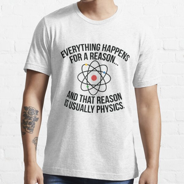 Always Physics Essential T-Shirt
